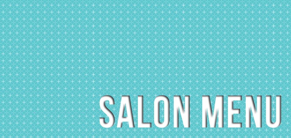 Serendipity Hair Salon – SALON MENU